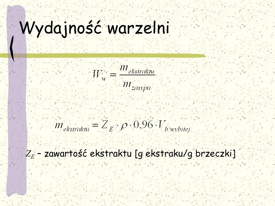 Wydajność warzelni ZE – zawartość ekstraktu [g ekstraku/g brzeczki]